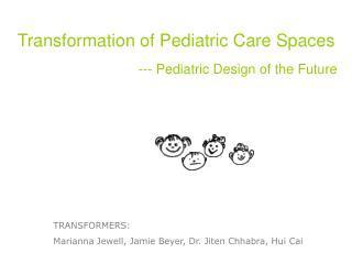 Transformation of Pediatric Care Spaces