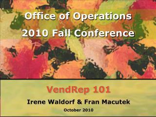 VendRep 101 Irene Waldorf  Fran Macutek October 2010