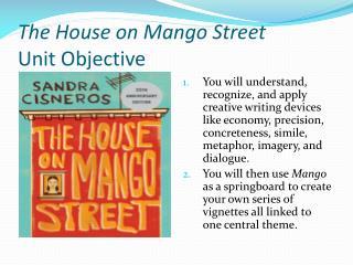 The House on Mango Street  Unit Objective