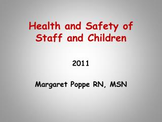 Health and Safety of Staff and Children