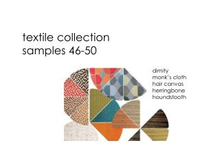 Textile collection samples 46-50