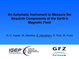 An Automatic Instrument to Measure the Absolute Components of the Earths Magnetic Field