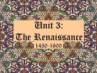 Unit 3:  The Renaissance