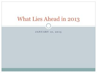 What Lies Ahead in 2013