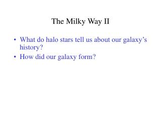 The Milky Way II