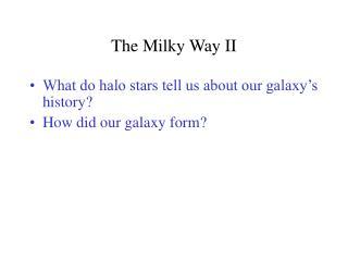 The Milky Way II