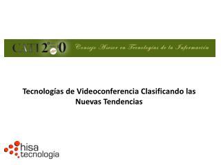 Tecnolog as de Videoconferencia Clasificando las Nuevas Tendencias