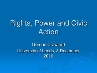 Rights, Power and Civic Action