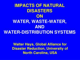 IMPACTS OF NATURAL DISASTERS  ON WATER, WASTE-WATER,  AND  WATER-DISTRIBUTION SYSTEMS