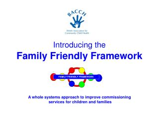 Introducing the  Family Friendly Framework