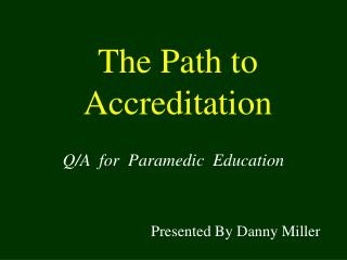 The Path to Accreditation