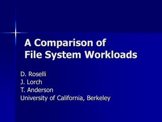 A Comparison of File System Workloads