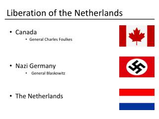 Canada General Charles Foulkes   Nazi Germany General Blaskowitz    The Netherlands