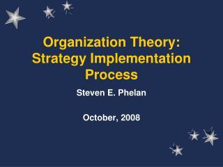 Organization Theory: Strategy Implementation Process