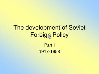 The development of Soviet Foreign Policy