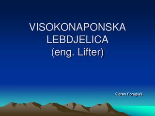 VISOKONAPONSKA LEBDJELICA eng. Lifter