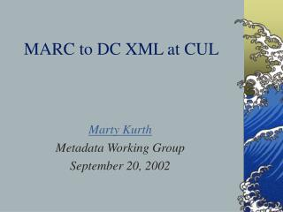 MARC to DC XML at CUL