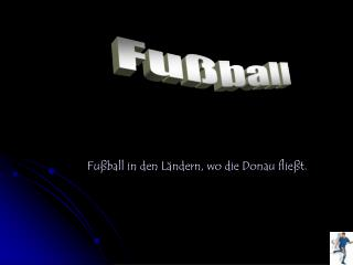 Fu ball in den L ndern, wo die Donau flie t.
