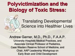 Polyvictimization and the Biology of Toxic Stress: