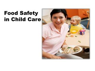 Food Safety  in Child Care