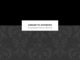 Library vs. Internet