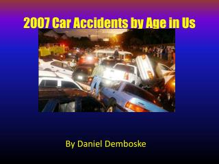 2007 car accidents by age in us