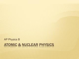 Atomic  Nuclear Physics