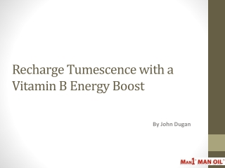 Recharge Tumescence with a Vitamin B Energy Boost