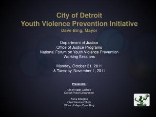 City of Detroit Youth Violence Prevention Initiative Dave Bing, Mayor  Department of Justice Office of Justice Programs