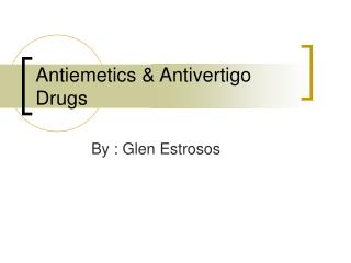Antiemetics  Antivertigo Drugs