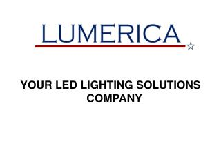 YOUR LED LIGHTING SOLUTIONS COMPANY