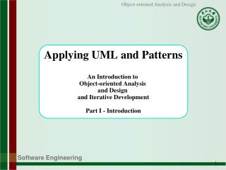 Applying UML and Patterns  An Introduction to  Object-oriented Analysis  and Design  and Iterative Development  Part I -