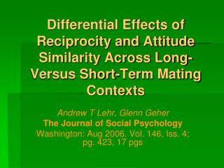 Differential Effects of Reciprocity and Attitude Similarity Across Long-Versus Short-Term Mating Contexts