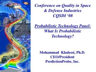 Conference on Quality in Space  Defense Industries CQSDI  08  Probabilistic Technology Panel: What Is Probabilistic Tech