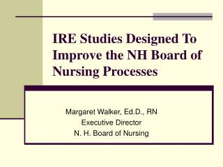 IRE Studies Designed To Improve the NH Board of Nursing Processes
