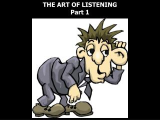 THE ART OF LISTENING Part 1