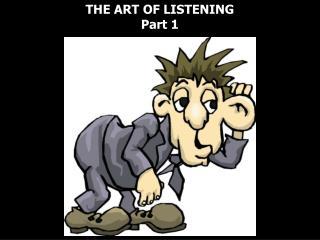 THE ART OF LISTENING Part 1