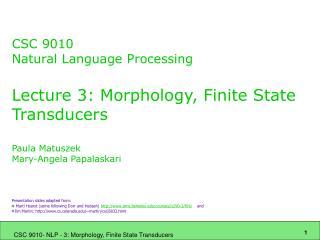 csc 9010 natural language processing  lecture 3: morphology, finite state transducers  paula matuszek mary-angela papala