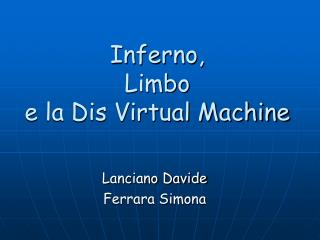 Inferno,  Limbo  e la Dis Virtual Machine