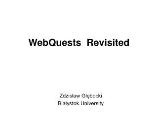 WebQuests  Revisited