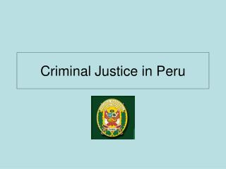 Criminal Justice in Peru
