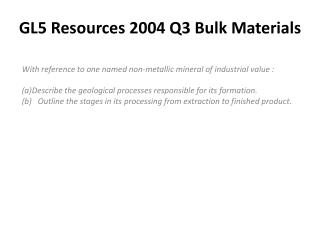 GL5 Resources 2004 Q3 Bulk Materials