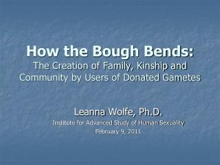 How the Bough Bends: The Creation of Family, Kinship and Community by Users of Donated Gametes