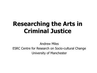 Researching the Arts in  Criminal Justice