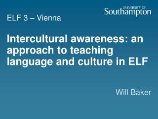 Intercultural awareness: an approach to teaching language and culture in ELF