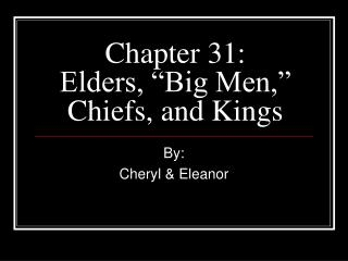Chapter 31: Elders,  Big Men,  Chiefs, and Kings