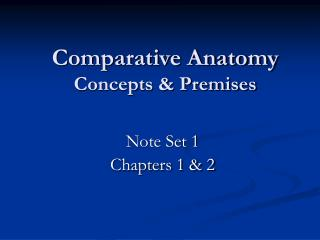 Comparative Anatomy Concepts  Premises