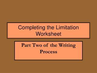 Completing the Limitation Worksheet