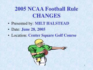 2005 NCAA Football Rule CHANGES