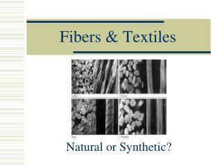 Fibers  Textiles